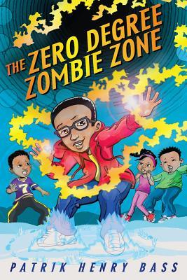 Bakari Katari Johnson and the Zero Degree Zombie Zone By Bass, Patrik Henry/ Craft, Jerry (ILT)